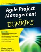 Agile Project Management For Dummies ebook by Mark C. Layton