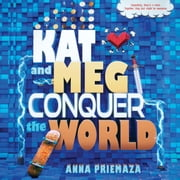 Kat and Meg Conquer the World audiobook by Anna Priemaza