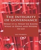 The Integrity of Governance ebook by L. Huberts