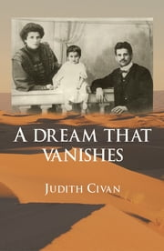 A DREAM THAT VANISHES ebook by Judith Civan