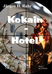 Kokain - Hotel ebook by Jürgen H. Ruhr