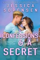 Confessions & a Secret - Alexis Files, #4 ebook by Jessica Sorensen