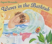 Waves in the Bathtub ebook by Eugenie Fernandes