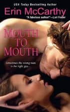 Mouth To Mouth ebook by Erin McCarthy
