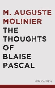 The Thoughts of Blaise Pascal ebook by M. Auguste Molinier, C. Kegan Paul