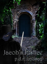 Jacob's Justice ebook by P.D.R. Lindsay