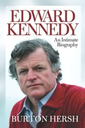 Edward Kennedy - An Intimate Biography ebook by Burton Hersh