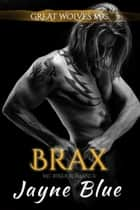 Brax - MC Biker Romance ebook by