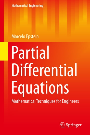 Partial Differential Equations - Mathematical Techniques for Engineers ebook by Marcelo Epstein