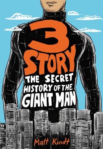 3 Story: The Secret History of the Giant Man (Expanded Edition) ebook by Matt Kindt