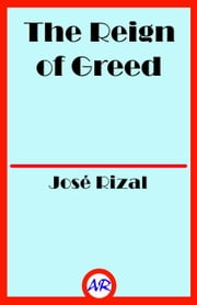 The Reign of Greed 電子書 by José Rizal