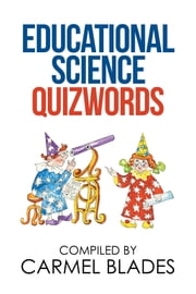 Educational Science Quizwords ebook by Carmel Blades