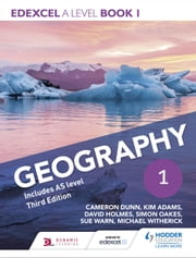 Edexcel A level Geography Book 1 ebook by Cameron Dunn,Kim Adams,David Holmes