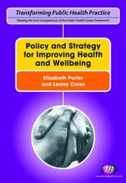 Policy and Strategy for Improving Health and Wellbeing ebook by Lesley Coles, Elizabeth Porter