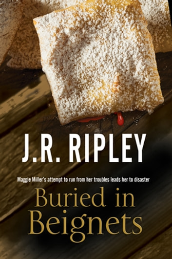 Buried in Beignets - A new Murder Mystery set in Arizona ebook by J. R. Ripley
