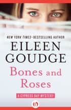 Bones and Roses ebook by Eileen Goudge