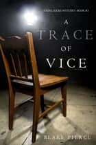 A Trace of Vice (a Keri Locke Mystery--Book #3) ebook by Blake Pierce