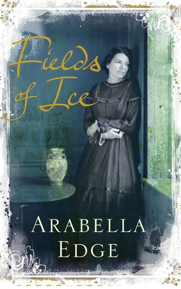 Fields of Ice ebook by Arabella Edge