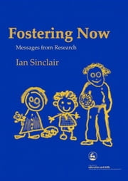 Fostering Now: Messages from Research ebook by Sinclair, Ian
