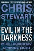 Evil in the Darkness ebook by Chris Stewart