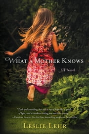 What a Mother Knows ebook by Leslie Lehr