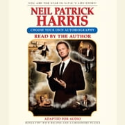 Neil Patrick Harris: Choose Your Own Autobiography audiobook by Neil Patrick Harris