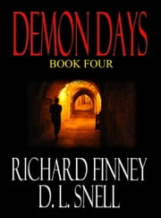 Demon Days: Book Four ebook by Richard Finney,D.L. Snell