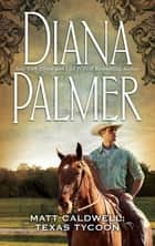 Matt Caldwell - Texas Tycoon ebook by Diana Palmer