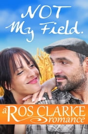 Not My Field ebook by Ros Clarke