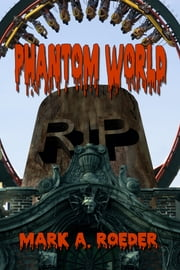 Phantom World ebook by Mark A. Roeder