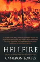 Hellfire - The Story of Australia, Japan and the Prisoners of War ekitaplar by Cameron Forbes