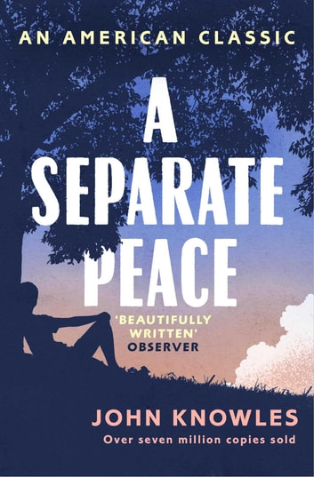 A Separate Peace ebook by John Knowles