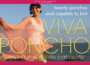 Viva Poncho - Twenty Ponchos and Capelets to Knit ebook by Christina Stork,Leslie Barbazette,David Verba