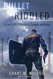 Bullet Riddled ebook by Grant Whitus