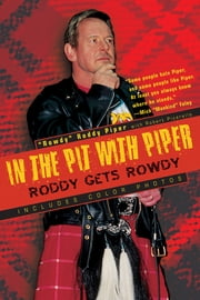 In The Pit With Piper ebook by Robert Picarello,Rowdy Roddy Piper