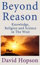 Beyond Reason ebook by David Hopson