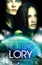 Fighting Lory - (Lords of Arr'Carthian 2) ebook by Cathy McAllister