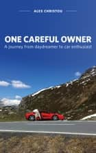 One Careful Owner ebook by Alex Christou