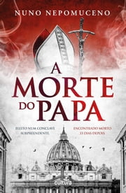A Morte do Papa ebook by Nuno Nepomuceno