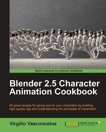 Blender 2.5 Character Animation Cookbook ebook by Virgilio Vasconcelos