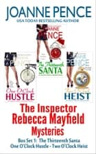 The Inspector Rebecca Mayfield Mysteries Box Set 1 - The Thirteenth Santa, One O'Clock Hustle, Two O'Clock Heist ebook by Joanne Pence