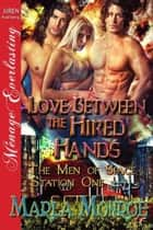 Love Between the Hired Hands ebook by Monroe, Marla