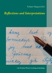 Reflections and Interpretations - – the Freedom Writers' teaching methodology ebook by Torbjørn Ydegaard (Ed.)