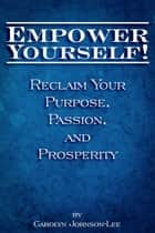 Empower Yourself! ebook by Carolyn Johnson-Lee