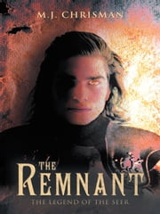 The Remnant: The Legend of the Seer ebook by M.J. Chrisman