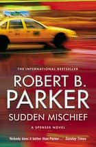 Sudden Mischief ebook by Robert B Parker