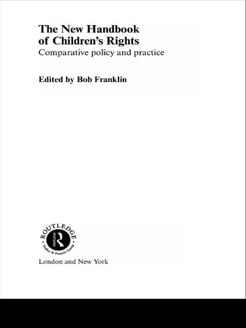 The New Handbook of Children's Rights - Comparative Policy and Practice ebook by