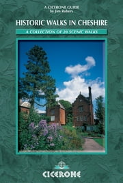Historic Walks in Cheshire - A collection of 20 scenic walks ebook by Jim Rubery