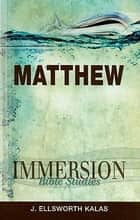 Immersion Bible Studies: Matthew ebook by Mark D. Price, Jack A. Keller, J. Ellsworth Kalas