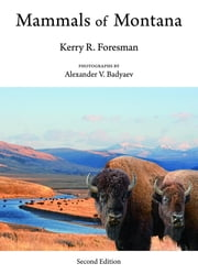 Mammals of Montana: Second Edition ebook by Kerry R. Foresman,Alexander V. Badyaev